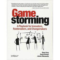 Game Storming by Gray, Brown and Macanufo