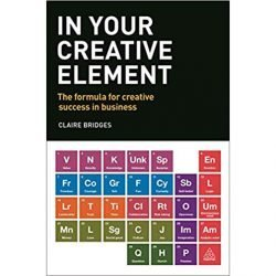 In Your Creative Element by Claire Bridges